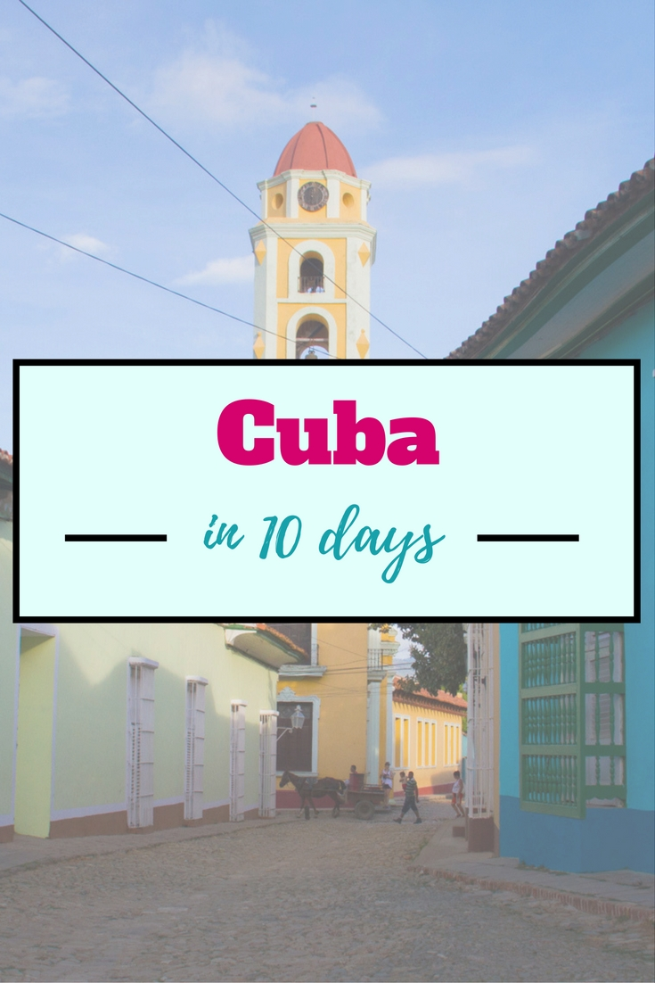 How to see Cuba in 10 days