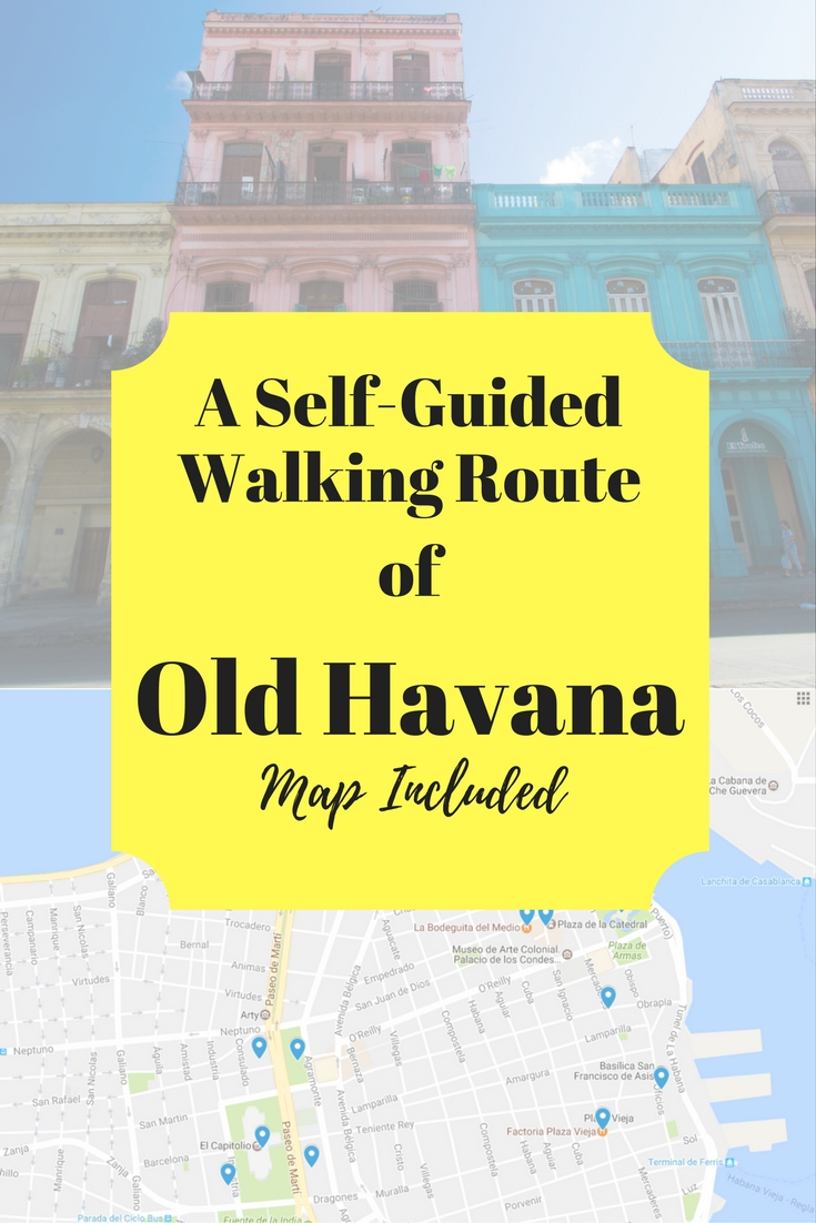 Old Havana - A Self Guided Walking Route With Map