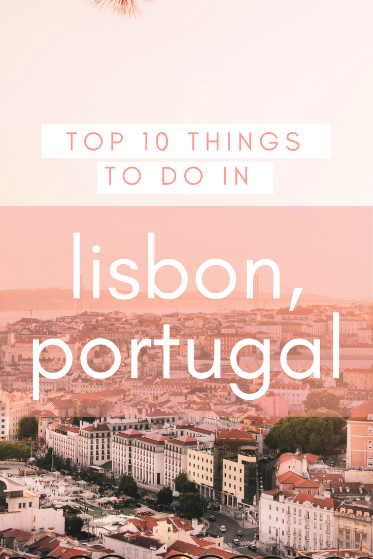 Top 10 Things To Do In Lisbon Portugal